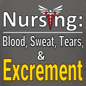 Nursing Blood Sweat Tears & Excrement - Men's T-Shirt
