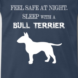 Bull terrier - Feel  Safe At Night. Sleep With A B - Men's Premium T-Shirt