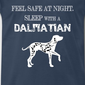 Dalmatian - Feel  Safe At Night. Sleep With A Dalm - Men's Premium T-Shirt
