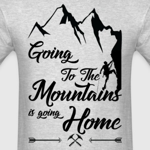 Going To The Mountains Is Going Home T-Shirts - Men's T-Shirt