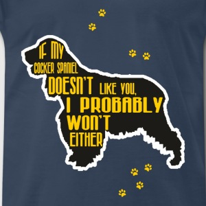 Cocker spaniel - If my Cocker spaniel doesn't like - Men's Premium T-Shirt