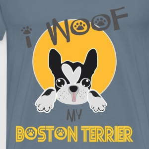 Boston Terrier - I woof my boston terrier - Men's Premium T-Shirt