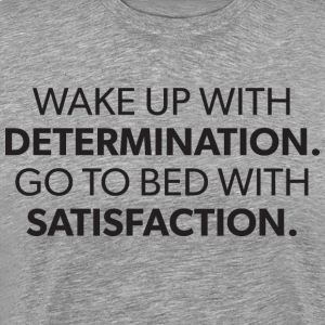 Wake Up With Determination T-Shirts - Men's Premium T-Shirt