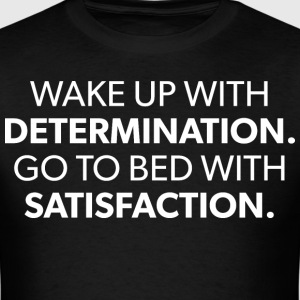 Wake Up With Determination T-Shirts - Men's T-Shirt