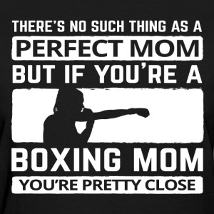 A Perfect Mom is a Boxing Mom - Women's T-Shirt
