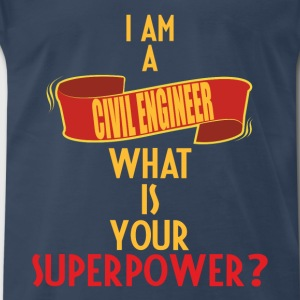 Civil Engineer - I am a Civil Engineer what is you - Men's Premium T-Shirt