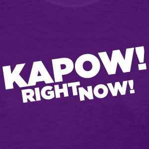Kapow Right Now | Women's - Women's T-Shirt