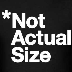 *Not Actual Size - Men's T-Shirt