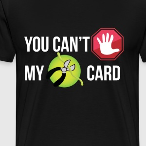 You Can't Nope My Defuse Card - Men's Premium T-Shirt