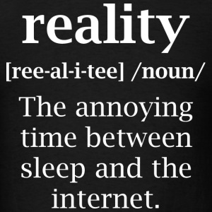Reality Definition - Men's T-Shirt