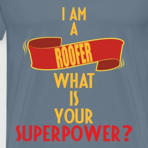 Roofer - I am a Roofer what is your superpower - Men's Premium T-Shirt