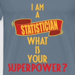 Statistician - I am a Statistician what is your - Men's Premium T-Shirt