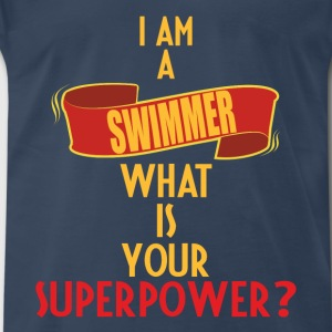 Swimmer - I am a Swimmer what is your superpower? - Men's Premium T-Shirt