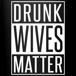 DRUNK WIVES MATTER - Full Color Mug