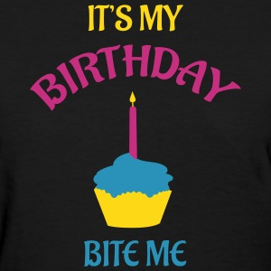 Bite Me, It's My Birthday T-Shirts - Women's T-Shirt