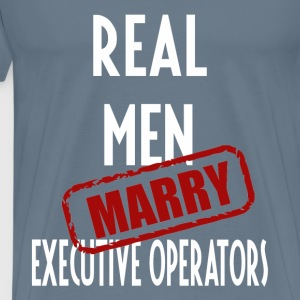 Executive Operators - Real men marry Executive - Men's Premium T-Shirt