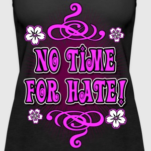 No Time For Hate! - Women's Premium Tank Top