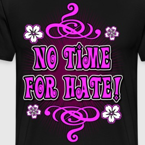 No Time For Hate! - Men's Premium T-Shirt