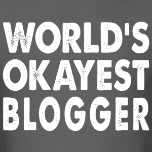 Family-Okayest-Blogger, blogs, blog, article T-Shirts - Men's T-Shirt