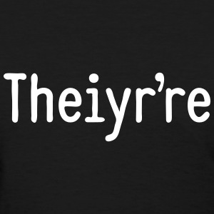 Theiyr're - Women's T-Shirt