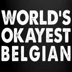 World's Okayest Belgian Belgium Mugs & Drinkware - Full Color Mug