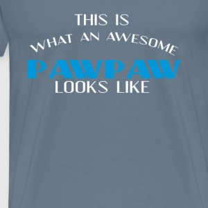 Pawpaw - This is what an awesome Pawpaw looks like - Men's Premium T-Shirt