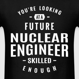 Nuclear Engineer T-shirt - Men's T-Shirt