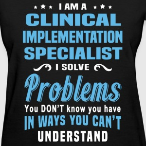Clinical Implementation Specialist - Women's T-Shirt