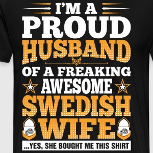 Im A Proud Husband Of Awesome Swedish Wife T-Shirts - Men's Premium T-Shirt