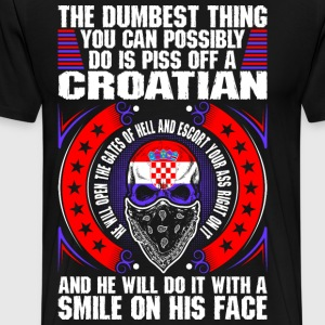 The Dumbest Thing A Croatian T-Shirts - Men's Premium T-Shirt