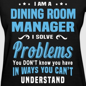 Shop Dining Room Manager T Shirts Online Spreadshirt
