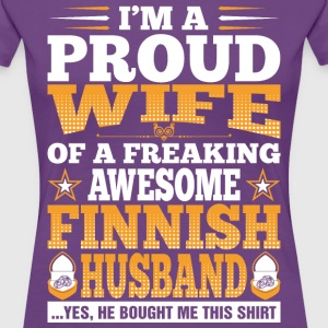 Im A Proud Wife Of Awesome Finnish Husband T-Shirts - Women's Premium T-Shirt