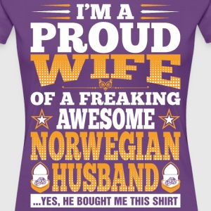 Im A Proud Wife Of Awesome Norwegian Husband T-Shirts - Women's Premium T-Shirt
