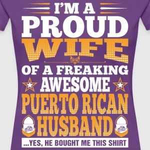 Im A Proud Wife Of Awesome Puerto Rican Husband T-Shirts - Women's Premium T-Shirt
