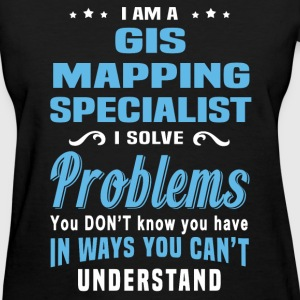 GIS Mapping Specialist - Women's T-Shirt