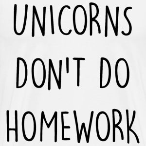 UNICORNS DON'T DO HOMEWORK - Men's Premium T-Shirt