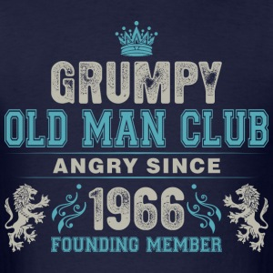 Grumpy Old Man Club Since 1966 Founder Member Tees T-Shirts - Men's T-Shirt