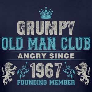 Grumpy Old Man Club Since 1967 Founder Member Tees T-Shirts - Men's T-Shirt