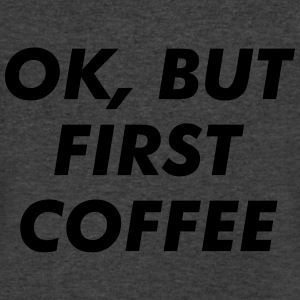 Ok, but first coffee  - Men's V-Neck T-Shirt by Canvas