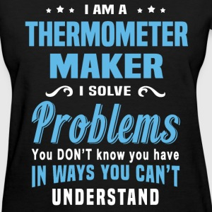 Thermometer Maker - Women's T-Shirt