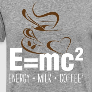 E=mc2, Energy = Milk + Coffee2., - Men's Premium T-Shirt