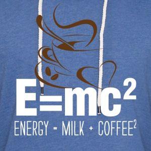 E=mc2, Energy = Milk + Coffee2., - Unisex Lightweight Terry Hoodie