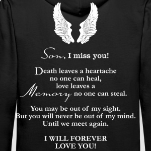 I miss you! I will forever Love you. - Men's Premium Hoodie