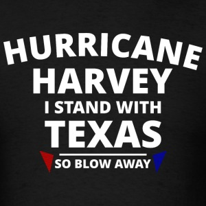 Hurricane Harvey Texas I Stand - Men's T-Shirt