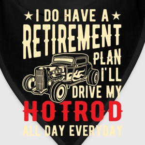 I do have a retirement plan i'll drive my hotrod Caps - Bandana