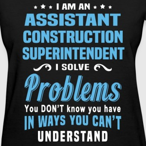 Assistant Construction Superintendent - Women's T-Shirt