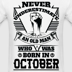 Never Underestimate Old Man Who Was Born October T-Shirts - Men's T-Shirt