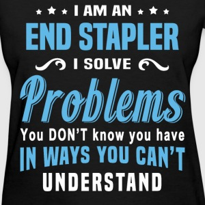 End Stapler - Women's T-Shirt