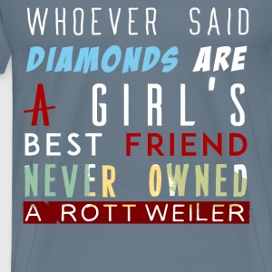Rottweiler - Whoever said diamonds are a girl's be - Men's Premium T-Shirt