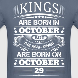 Real Kings Are Born On October 29 T-Shirts - Men's T-Shirt